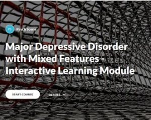 Major Depressive Disorder with Mixed Features Interactive Learning Tool – CPD