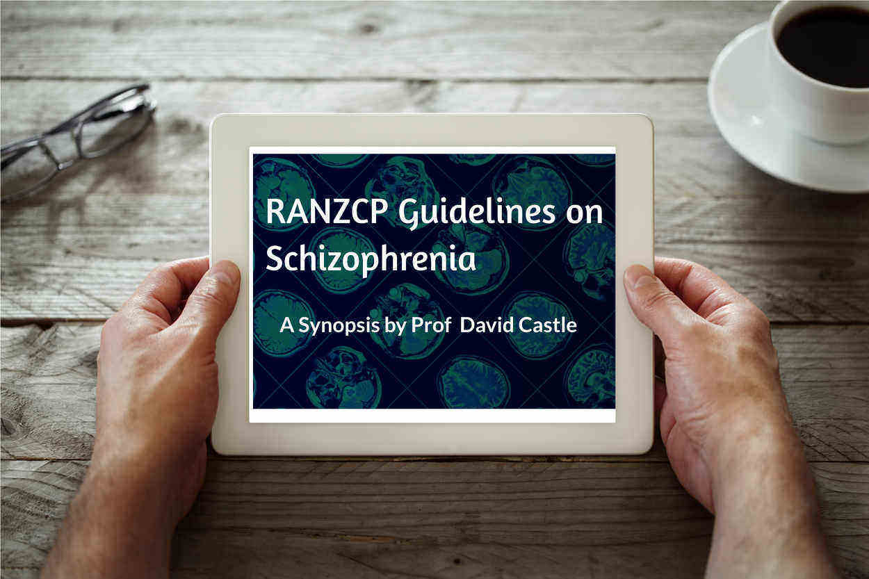 RANZCP Guidelines on Schizophrenia - A Synopsis by Prof