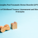 Complex Post Traumatic Stress Disorder (cPTSD)- Impact of Childhood Trauma | Assessment and Management Principles