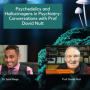 Will Psychedelics and Hallucinogens Revolutionise Psychiatry? – Conversations with Prof David Nutt